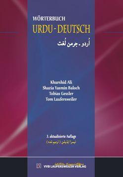 Urdu – Deutsch Wörterbuch von Ali,  Khurshid, Baloch,  Shazia Y, Gessler,  Tobias, Laufersweiler,  Tom