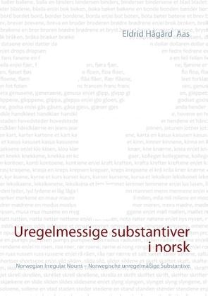 Uregelmessige substantiver i norsk von Aas,  Eldrid Hågård