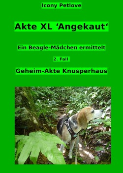 Urge & Hope / Akte XL 'Angekaut' Ein Beagle-Mädchen ermittelt 2. Fall Geheim-Akte Knusperhaus von Petlove,  Icony