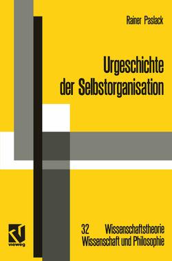 Urgeschichte der Selbstorganisation von Paslack,  Rainer