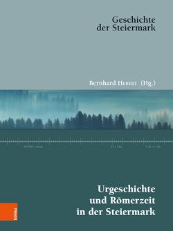 Urgeschichte und Römerzeit in der Steiermark von Ableitinger,  Alfred, Hebert,  Bernhard