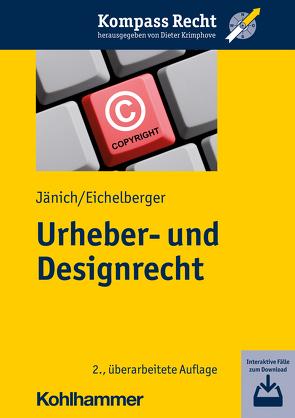 Urheber- und Designrecht von Eichelberger,  Jan, Jänich,  Volker Michael, Krimphove,  Dieter