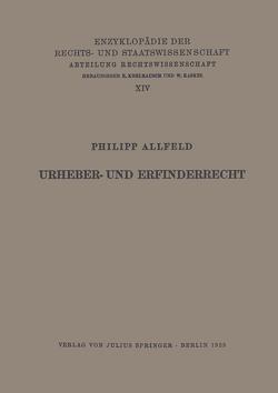Urheber- und Erfinderrecht von Allfeld,  Philipp, Kaskel,  Walter, Kohlrausch,  Eduard, Spiethoff,  A.