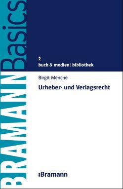 Urheber- und Verlagsrecht von Menche,  Birgit