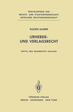 Urheber- und Verlagsrecht von Ulmer,  E.