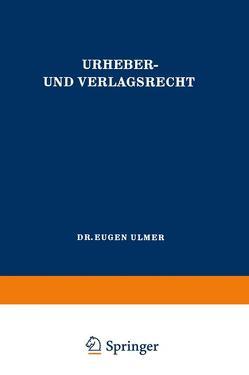 Urheber- und Verlagsrecht von Ulmer,  Eugen