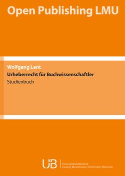 Urheberrecht für Buchwissenschaftler von Lent,  Wolfgang