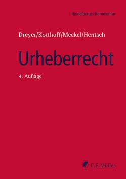 Urheberrecht von Dreyer,  Gunda, Hentsch,  M.A.,  LL.M.,  Christian-Henner, Kotthoff,  Jost, Meckel,  Astrid