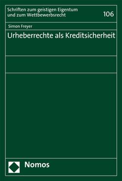 Urheberrechte als Kreditsicherheit von Freyer,  Simon