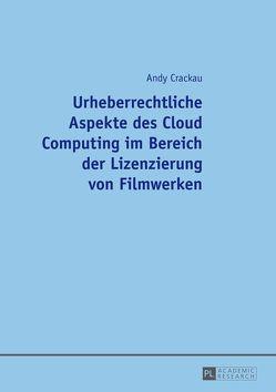 Urheberrechtliche Aspekte des Cloud Computing im Bereich der Lizenzierung von Filmwerken von Crackau,  Andy