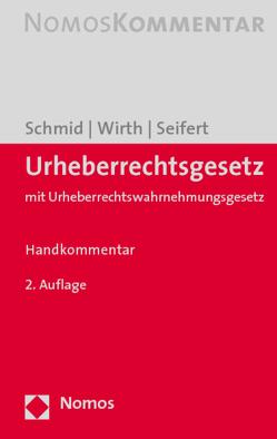 Urheberrechtsgesetz von Schmid,  Matthias, Seifert,  Fedor, Wirth,  Thomas
