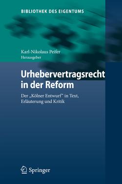 Urhebervertragsrecht in der Reform von Peifer,  Karl-Nikolaus