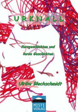 Urknall von Blechschmidt,  Ulrike, Wiegand,  Christoph