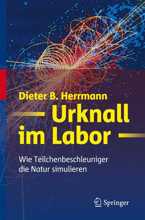 Urknall im Labor von Herrmann,  Dieter B.