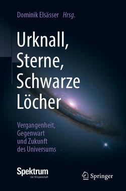 Urknall, Sterne, Schwarze Löcher von Elsässer,  Dominik