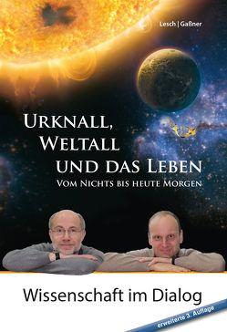 Urknall, Weltall und das Leben von Gaßner,  Josef M., Lesch,  Harald