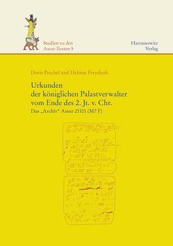 Urkunden der königlichen Palastverwalter vom Ende des 2. Jt. v. Chr. von Freydank,  Helmut, Prechel,  Doris