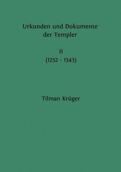 Urkunden und Dokumente der Templer (1093 – 1343) von Krüger,  Tilman