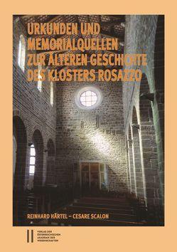 Urkunden und Memorialquellen zur älteren Geschichte des Klosters Rosazzo von Andreas,  Gottsmann, Cesare,  Scalon, Härtel,  Reinhard, Thomas,  Winkelbauer