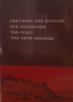 Urkunden und Quellen zur Geschichte von Stadt und Abtei Siegburg von Wisplinghoff,  E, Wisplinghoff,  Erich