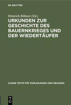 Urkunden zur Geschichte des Bauernkrieges und der Wiedertäufer von Boehmer,  Heinrich