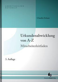 Urkundenabwicklung von A-Z inklusive Musterdownload von Schare,  Claudia