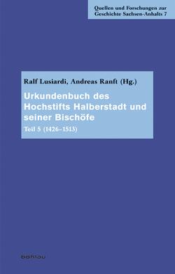 Urkundenbuch des Hochstifts Halberstadt und seiner Bischöfe von Deutschländer,  Gerrit, Lusiardi,  Ralf, Ranft,  Andreas