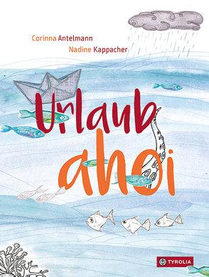 Urlaub ahoi! von Antelmann,  Corinna, Kappacher,  Nadine