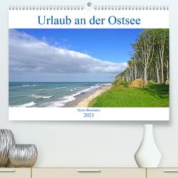 Urlaub an der Ostsee (Premium, hochwertiger DIN A2 Wandkalender 2021, Kunstdruck in Hochglanz) von Bussenius,  Beate