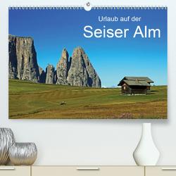 Urlaub auf der Seiser Alm (Premium, hochwertiger DIN A2 Wandkalender 2020, Kunstdruck in Hochglanz) von Eppele,  Klaus