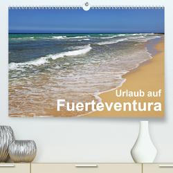 Urlaub auf Fuerteventura (Premium, hochwertiger DIN A2 Wandkalender 2021, Kunstdruck in Hochglanz) von Eppele,  Klaus