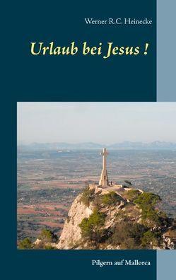 Urlaub bei Jesus! von Heinecke,  Werner R. C.