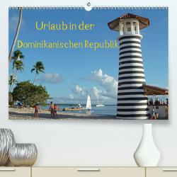 Urlaub in der Dominikanischen Republik (Premium, hochwertiger DIN A2 Wandkalender 2021, Kunstdruck in Hochglanz) von Hoschie-Media