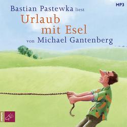 Urlaub mit Esel von Gantenberg,  Michael, Pastewka,  Bastian