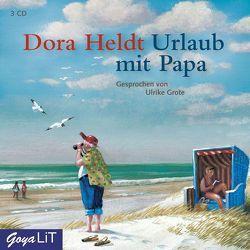 Urlaub mit Papa von Grote,  Ulrike, Heldt,  Dora