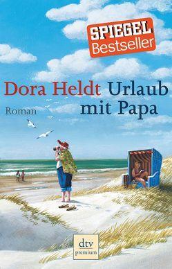 Urlaub mit Papa von Heldt,  Dora