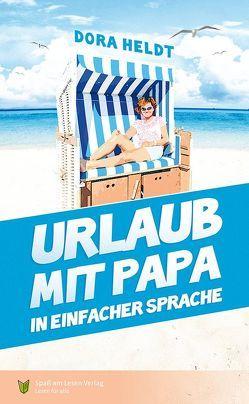 Urlaub mit Papa von Heldt,  Dora, Kutzner,  Judith, Spaß am Lesen Verlag GmbH