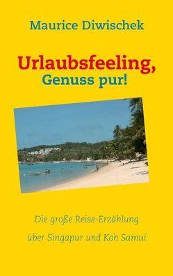 Urlaubsfeeling, Genuss pur! von Diwischek,  Maurice