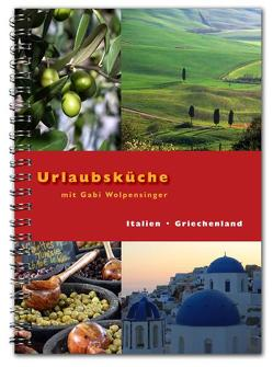 Urlaubsküche Italien / Griechenland mit Gabi Wolpensinger von Keller,  Michaela, Wolpensinger,  Gabi