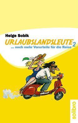 Urlaubslandsleute II von Sobik,  Helge