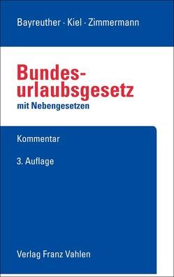 Urlaubsrecht von Bayreuther,  Frank, Kiel,  Heinrich, Zimmermann,  Ralf