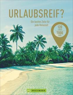 Urlaubsreif? 120 Länder – 7000 Ideen von Pailhes,  Robert, Weidlich,  Karin
