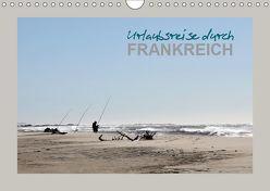 Urlaubsreise durch Frankreich (Wandkalender 2019 DIN A4 quer) von Heim,  Stefan