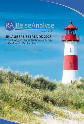 Urlaubsreisetrends 2025 von FUR Forschungsgemeinschaft Urlaub und Reisen e.V., Lohmann,  Martin, Schmücker,  Dirk, Schrader,  Rolf, Sonntag,  Ulf, Wiegand,  Guido