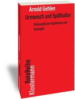 Urmensch und Spätkultur von Gehlen,  Arnold, Rehberg,  Karl-Siegbert