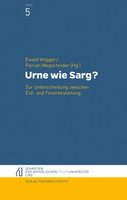 Urne wie Sarg? von Volgger,  Ewald, Wegscheider,  Florian