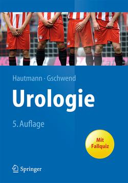 Urologie von Gschwend,  Jürgen E, Hautmann,  Richard