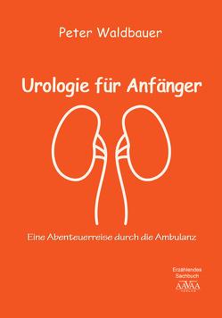 Urologie für Anfänger von Waldbauer,  Peter