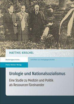 Urologie und Nationalsozialismus von Krischel,  Matthis