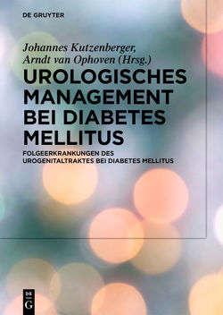 Urologisches Management bei Diabetes Mellitus von Kutzenberger,  Johannes